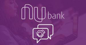 Nubank: iniciativas personalizadas ganham os clientes